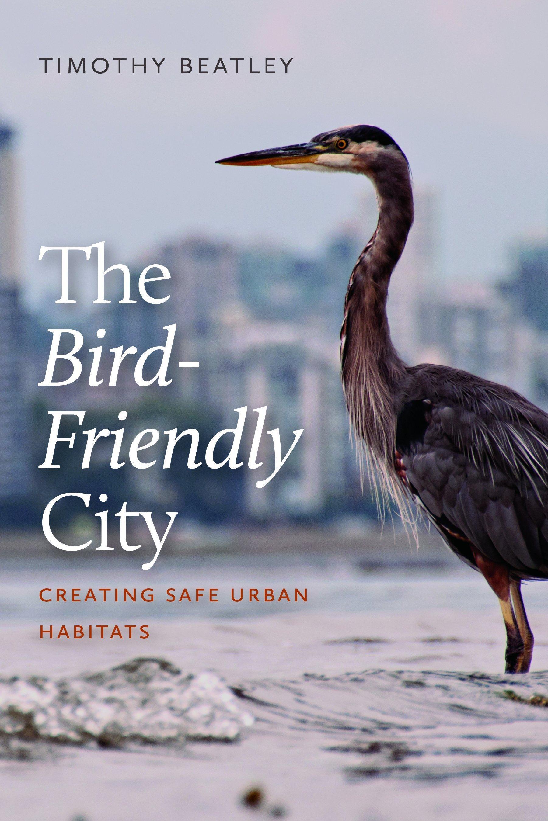 """Auf den Titel von """"The Bird-Friendly City"""" ist ein Kanadareiher zu sehen, der (vermutlich) in einer auch im Buch erwähnten Brutkolonie in Vancouver aufgenommen wurde."""