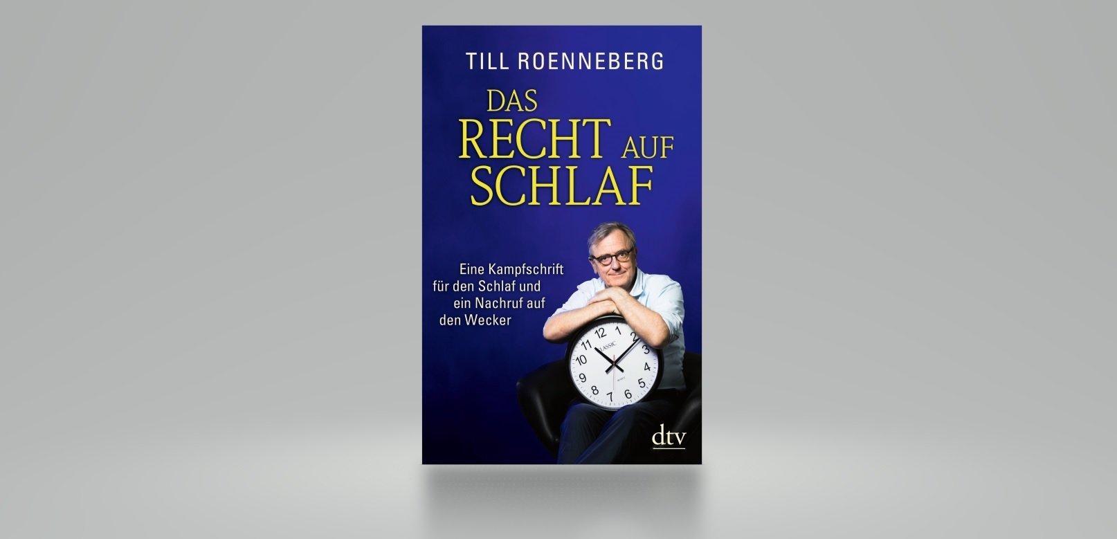 """Buchcover """"Das Recht auf Schlaf. Eine Kampfschrift für den Schlaf und ein Nachruf auf den Wecker."""" dtv München 2019."""