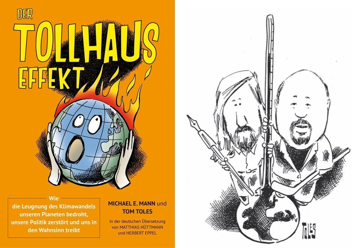 """Das Buch-Cover der deutschen Übersetzung (links) und die Autoren im Selbstporträt mit ihren liebsten Werkzeugen (rechts). Sie stehen in der Karikatur auf einer kleinen Weltkugel und halten sich ein einem Thermometer fest. Toles (links) trägt eine Zeichenfeder in der Hand, Mann einen Eishockeyschläger. Entnommen aus """"Der Tollhauseffekt"""" (2018)"""