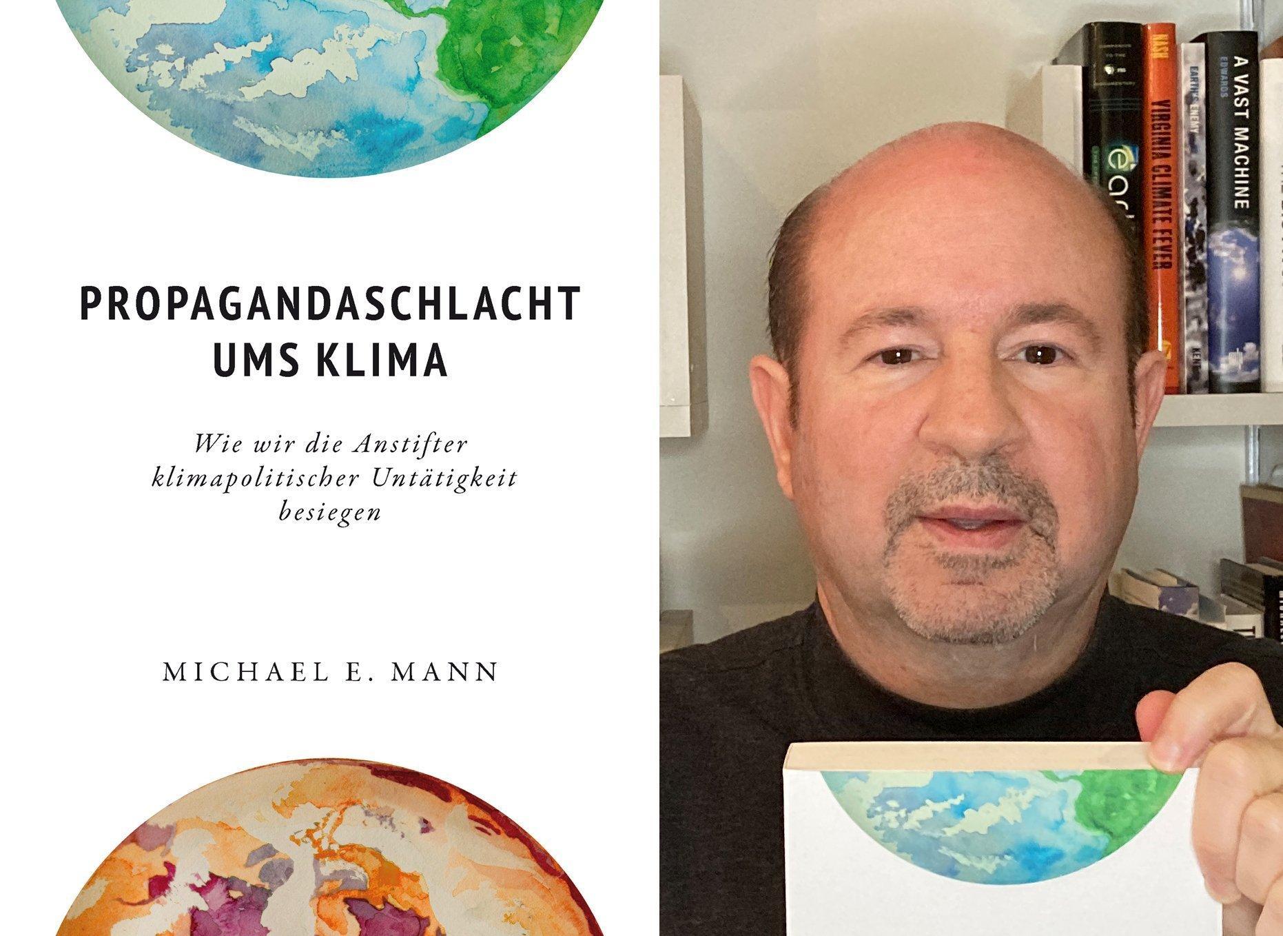 """Links auf dem Cover ragt eine blaue Weltkugel von oben und eine braune von unten ins Bild, dazwischen steht der Titel: """"Propagandaschlacht ums Klima"""". Rechts blickt Michael Mann in die Kamera."""