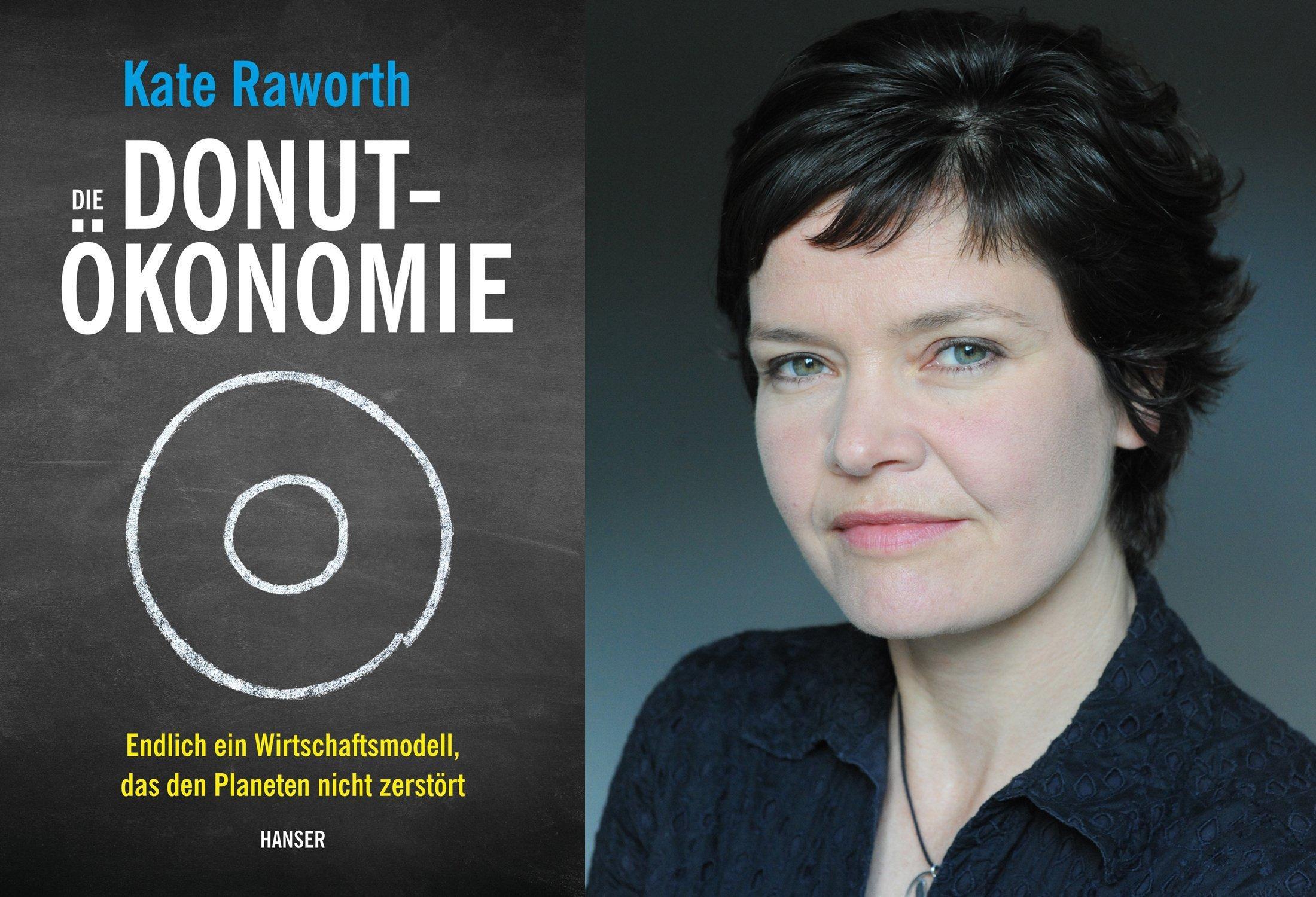 """Zusammengesetzte Aufnahme aus dem Cover des Buchs """"Die Donut-Ökonomie"""" links und einem Porträt der Autorin Kate Raworth rechts."""