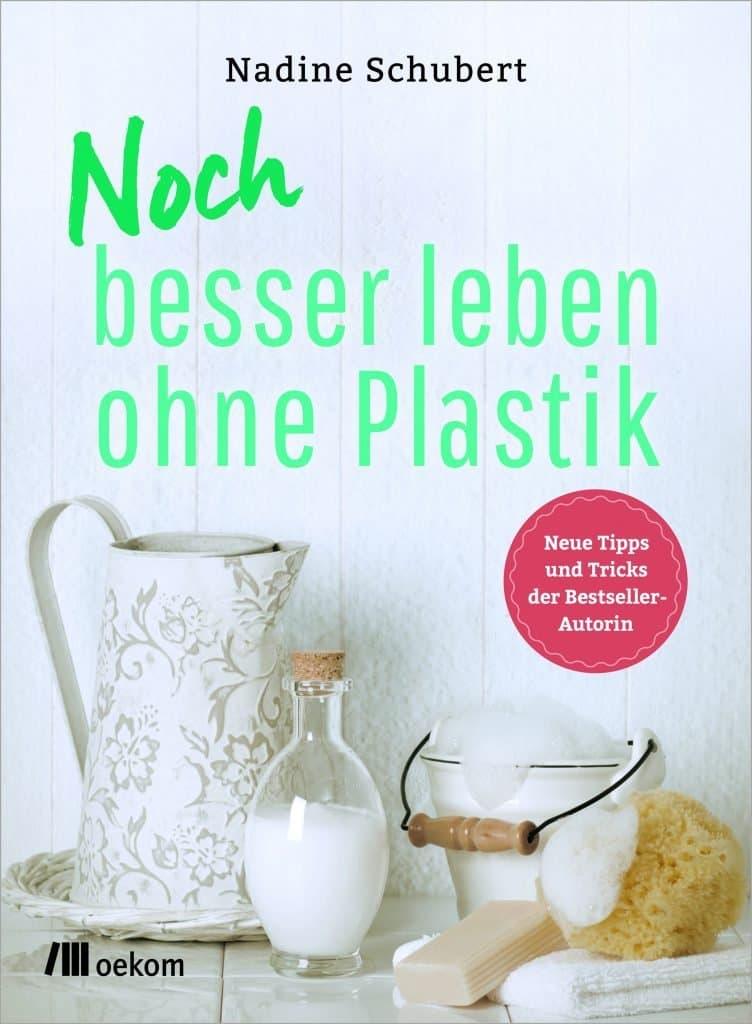 """Cover von """"Noch besser leben ohne Plastik"""" von Nadine Schubert"""