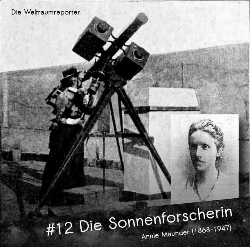 Eine Frau mit schmalem Hut mit Krempe schaut bei hellem Tag in ein Teleskop, an dessen Seite zwei koffergroße Kameras hängen, daneben ein Passfoto von Annie Maunder, der Sonnenforscherin