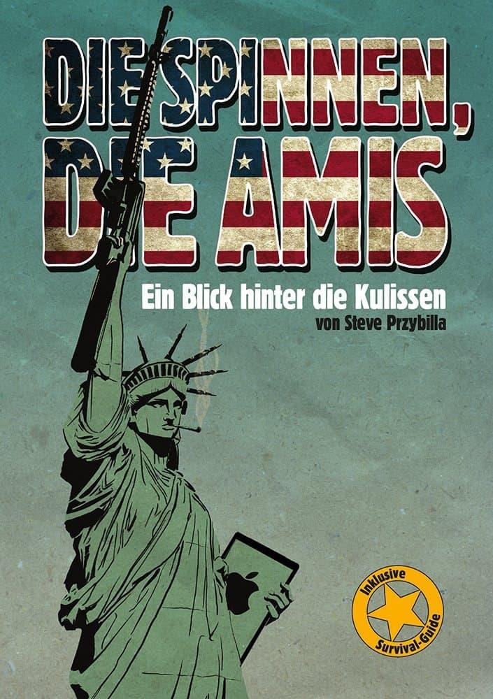 """Ein Buchcover mit der Aufschrift """"Die spinnen, die Amis"""" ist zu sehen. Dieser ist in den Farben der US-Amerikanischen Flagge geschrieben. Darunter ist eine Freiheitsstatue zu sehen, die eine Waffe in die Luft hält."""
