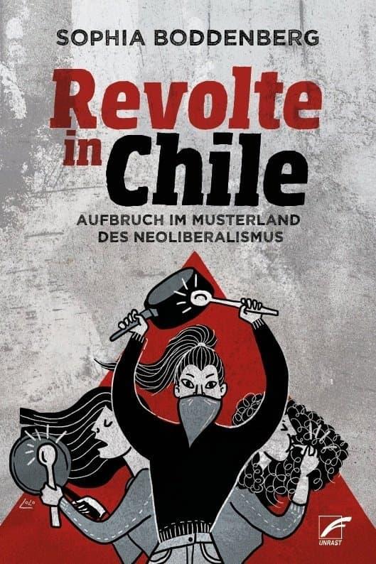 """Ein Buchcover mit der Überschrift """"Revolte in Chile"""" ist auf grauem Grund zu sehen. Unter der Schrift sind drei illustrierte Frauen, die Lärm mit Kochtöpfen und Trillerpfeifen machen."""